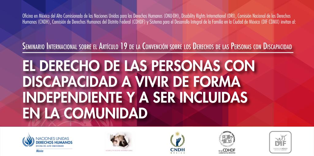 Seminario Internacional sobre el Artículo 19 de la Convención de las Personas con Discapacidad @ CDHDF