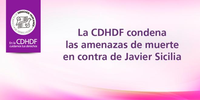 La CDHDF condena las amenazas de muerte en contra Javier Sicilia