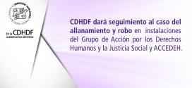 CDHDF dará seguimiento al caso del allanamiento y robo en instalaciones del Grupo de Acción por los Derechos Humanos y la Justicia Social y de la Asociación ACCEDEH