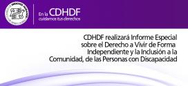CDHDF realizará Informe Especial sobre el Derecho a Vivir de Forma Independiente y la Inclusión a la Comunidad, de las Personas con Discapacidad