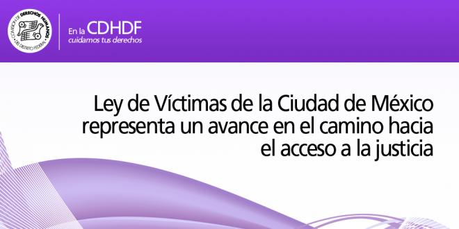 Ley de Víctimas de la Ciudad de México representa un avance en el camino hacia el acceso a la justicia