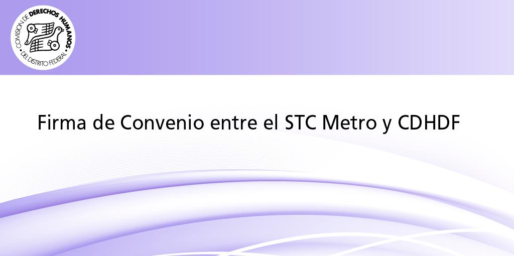 Firma de Convenio entre el STC Metro y CDHDF