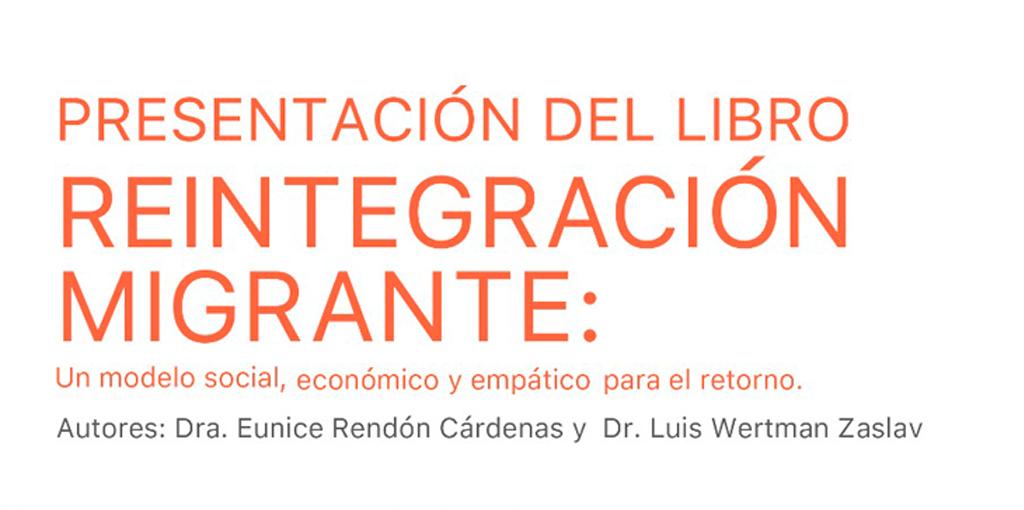 Presentación del libro Reintegración Migrante: Un modelo social, económico y empático para el retorno
