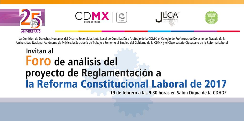 Foro de análisis del proyecto de Reglamentación a la Reforma Constitucional Laboral de 2017 @ CDHDF