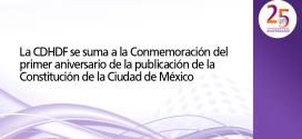 La CDHDF se suma a la Conmemoración del primer aniversario de la publicación de la Constitución de la Ciudad de México