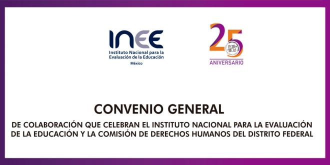 Firma de Convenio de Colaboración entre INEE y CDHDF