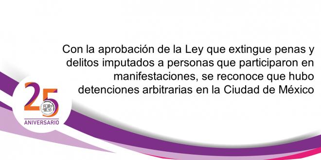 Con la aprobación de la Ley que extingue penas y delitos imputados a personas que participaron en manifestaciones, se reconoce que hubo detenciones arbitrarias en la Ciudad de México