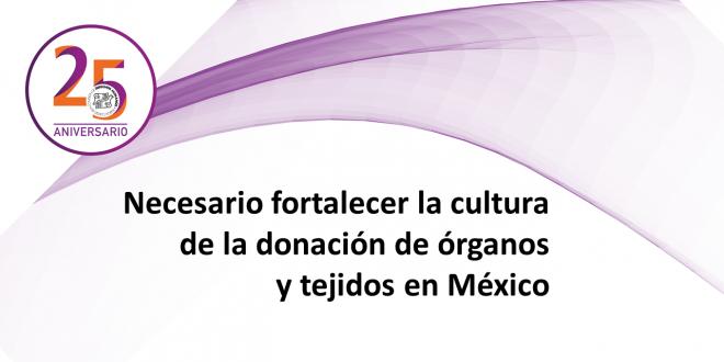 Necesario fortalecer la cultura de la donación de órganos y tejidos en México