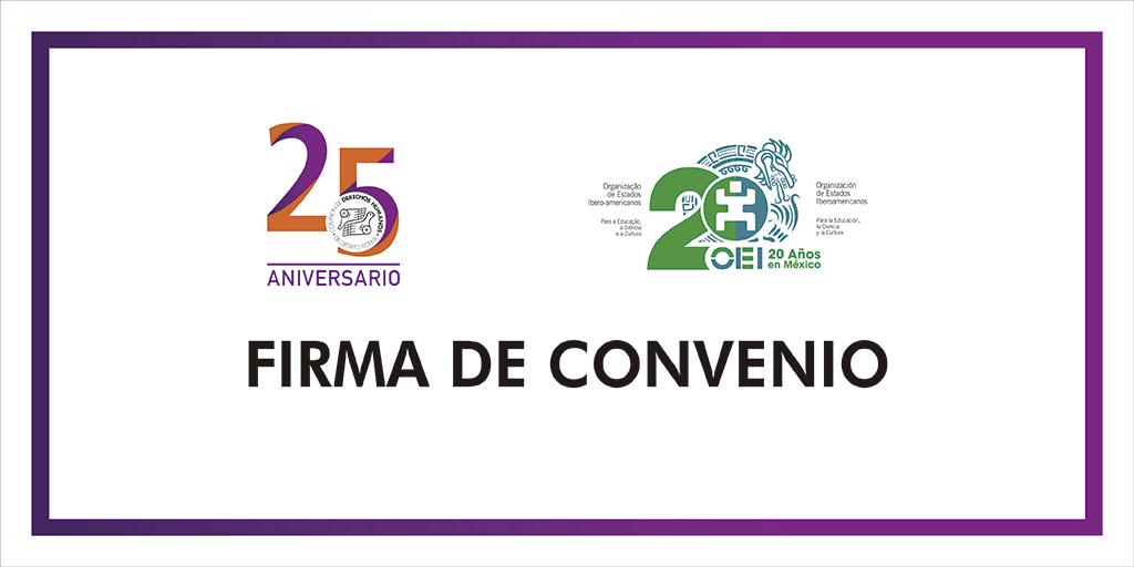 Firma de Convenio con la Organización de Estados Iberoamericanos para la Educación, la Ciencia y la Cultura