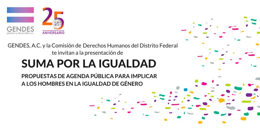"""Suma por la Igualdad """"Propuestas de agenda pública para implicar a los hombres en la igualdad de género"""" @ CDHDF"""