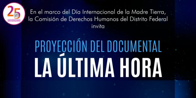 """Proyección del documental """"La Última Hora"""""""