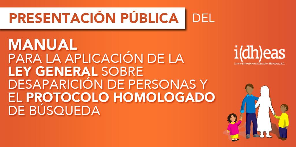 Manual para la aplicación de la Ley General sobre Desaparición de Personas y el Protocolo Homologado de Búsqueda @ CDHDF