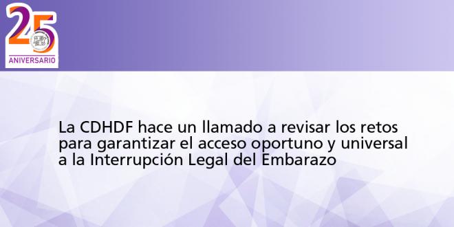 La CDHDF hace un llamado a revisar los retos para garantizar el acceso oportuno y universal a la interrupción legal del embarazo