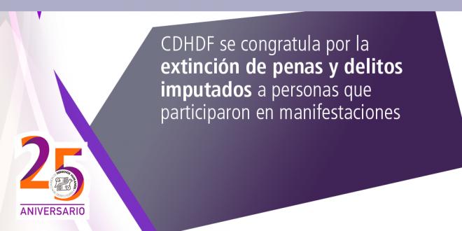 CDHDF se Congratula por la extinción de penas y delitos imputados a personas que participaron en manifestaciones