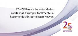 CDHDF llama a las autoridades capitalinas a cumplir totalmente la Recomendación por el caso Heaven