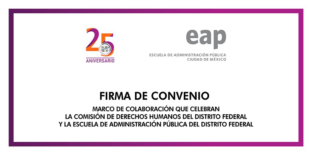 Firma de Convenio Marco de Colaboración con la Escuela de Administración Pública de la Ciudad de México (EAP) @ CDHDF