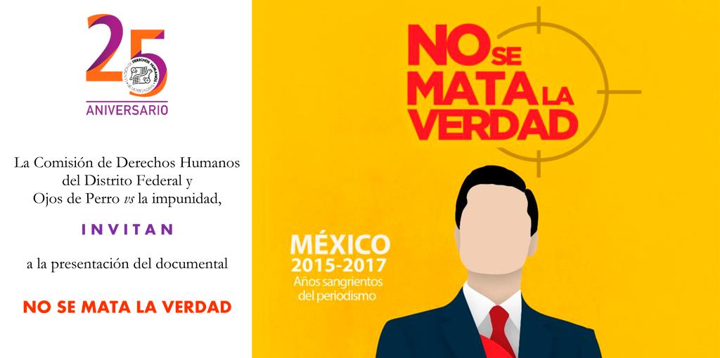 "Documental ""No se mata la verdad"" @ CDHDF"
