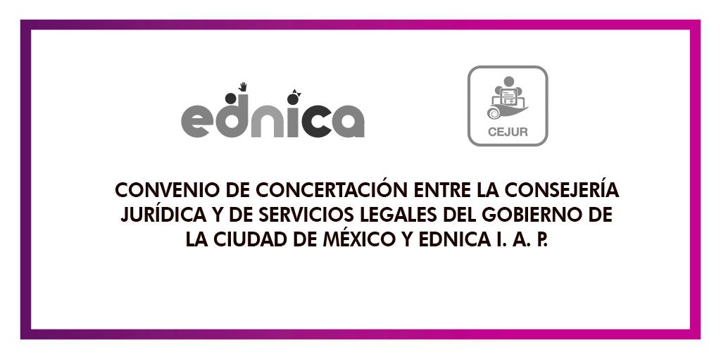 Firma del Convenio de Concertación entre la Consejería Jurídica y de Servicios Legales del Gobierno de la Ciudad de México (CEJUR) y Ednica I.A.P. @ CDHDF