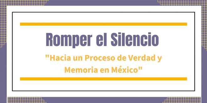 Presentación de Romper el Silencio «Hacia un Proceso de Verdad y Memoria en México»