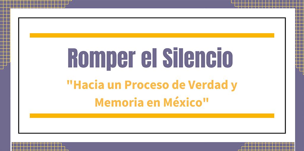 """Presentación de Romper el Silencio """"Hacia un Proceso de Verdad y Memoria en México"""" @ CDHDF"""