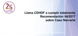 Llama CDHDF a cumplir totalmente Recomendación 04/2017 sobre Caso Narvarte