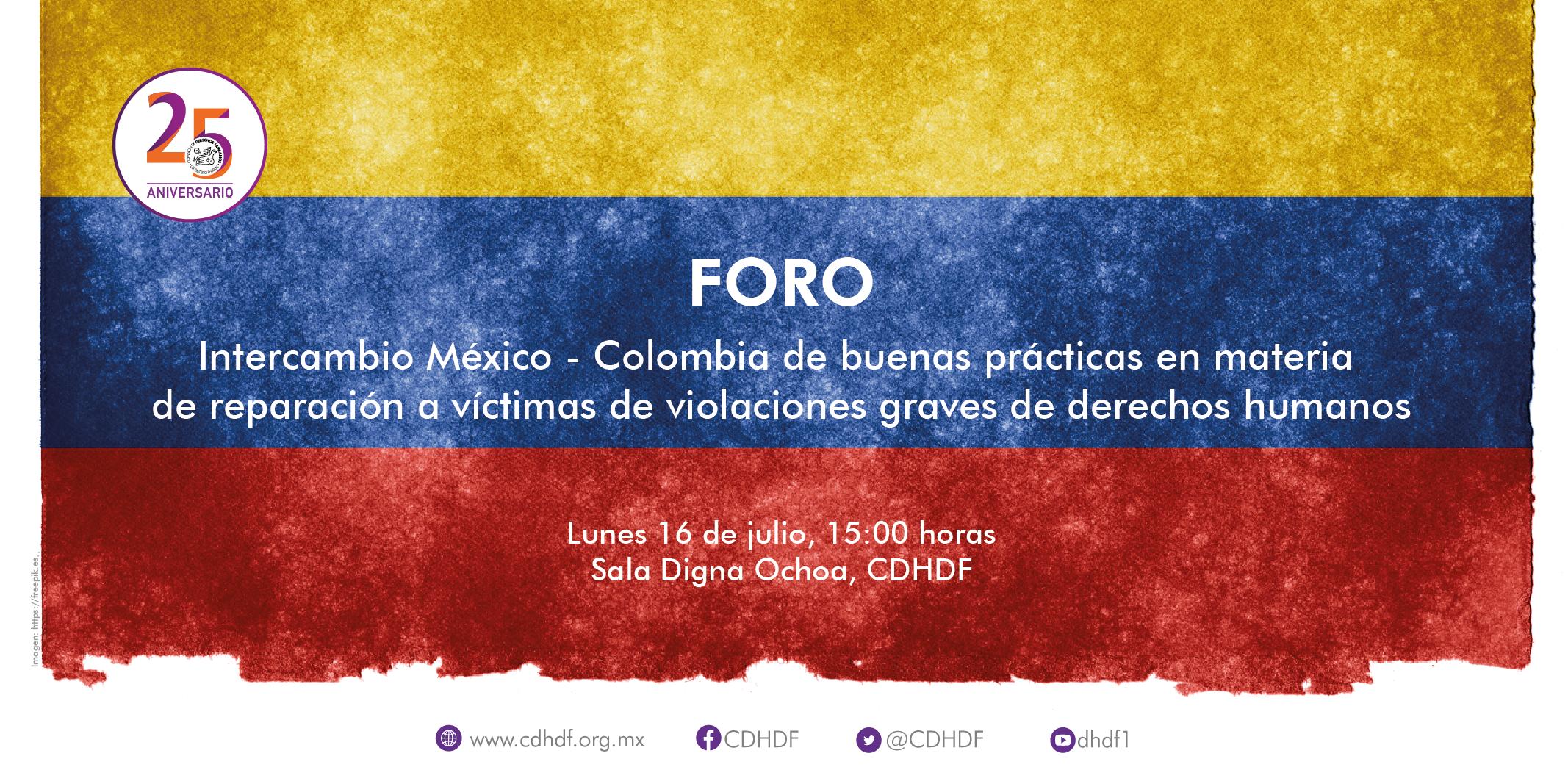 Foro Intercambio México-Colombia de buenas prácticas en materia de reparación a víctimas de violaciones graves de derechos humanos @ CDHDF
