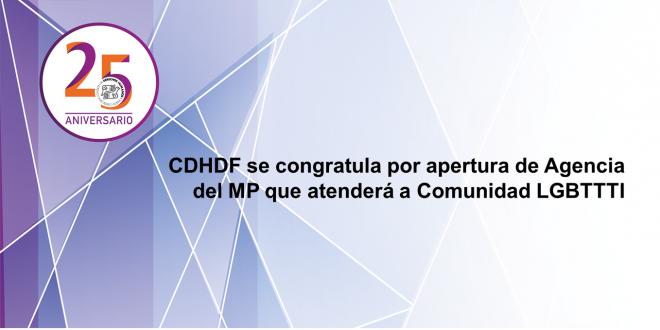 CDHDF se congratula por apertura de Agencia del MP que atenderá a Comunidad LGBTTTI