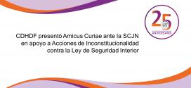 CDHDF presentó Amicus Curiae ante la SCJN en apoyo a Acciones de Inconstitucionalidad contra la Ley de Seguridad Interior