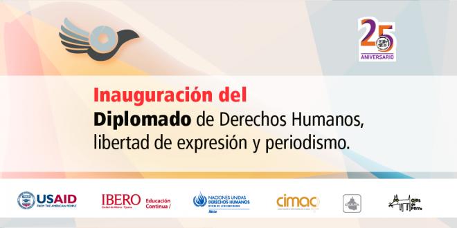 Inauguración delDiplomado de Derechos Humanos, Libertad de Expresión y Periodismo