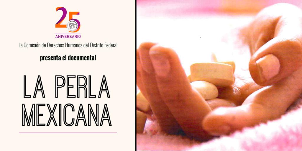 """Presentación del documental """"La Perla Mexicana"""" @ CDHDF"""