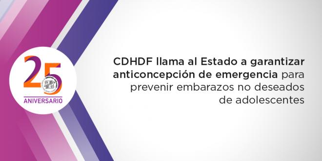 CDHDF llama al Estado a garantizar anticoncepción de emergencia para prevenir embarazos no deseados de adolescentes