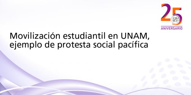 Movilización estudiantil en UNAM, ejemplo de protesta social pacífica