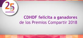 CDHDF felicita a personas e instituciones ganadoras de Los Premios Compartir 2018