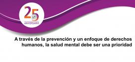 A través de la prevención y un enfoque de derechos humanos, la salud mental debe ser una prioridad