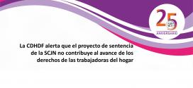 La CDHDF alerta que el proyecto de sentencia de la SCJN no contribuye al avance de los derechos de las trabajadoras del hogar