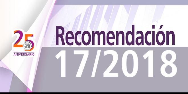 Recomendación 17/2018