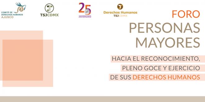 """Foro: Personas Mayores """"Hacia el reconocimiento, pleno goce y ejercicio de sus derechos humanos"""""""