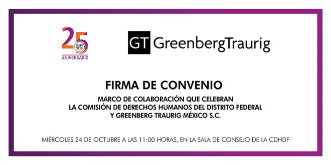 Firma de Convenio de Colaboración que celebra la CDHDF con el Despacho Greenberg Traurig S.C.