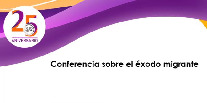Conferencia sobre el éxodo migrante