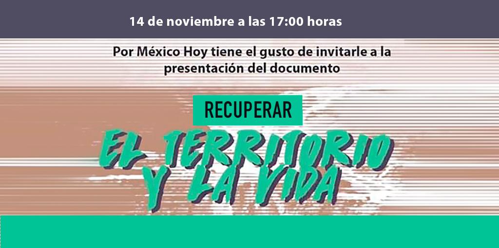 Presentación del documento Recuperar El Territorio y la Vida. @ CDHDF