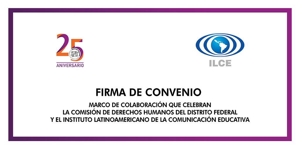 Firma de Convenio de Colaboración con el Instituto Latinoamericano de la Comunicación Educativa @ CDHDF
