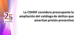 La CDHDF considera preocupante la ampliación de delitos que ameritan prisión preventiva