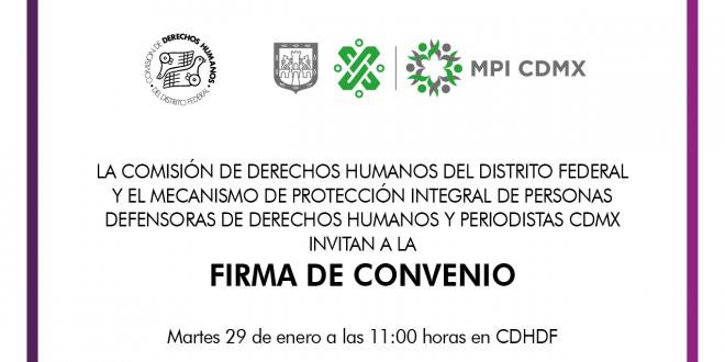 Firma de Convenio con el Mecanismo de Protección Integral de Personas Defensoras de Derechos Humanos y Periodistas de la CDMX