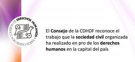El Consejo de la CDHDF reconoce el trabajo que la sociedad civil organizada ha realizado en pro de los derechos humanos en la capital del país