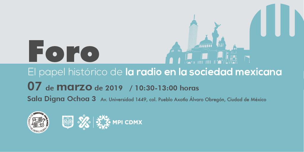 """Foro """"El papel histórico de la radio en la sociedad mexicana"""" @ CDHDF"""