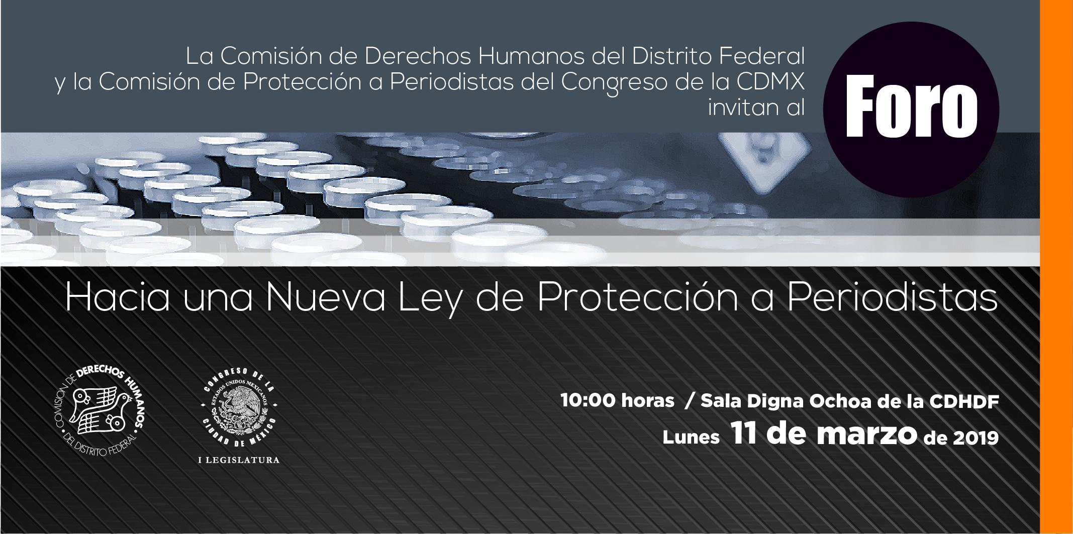 """Foro """"Hacia una Nueva Ley de Protección a Periodistas"""" @ CDHDF"""