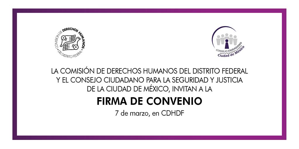 Firma de Convenio de Colaboración Institucional que celebran la CDHDF y el Consejo Ciudadano para la Seguridad y Justicia de la Ciudad de México @ CDHDF