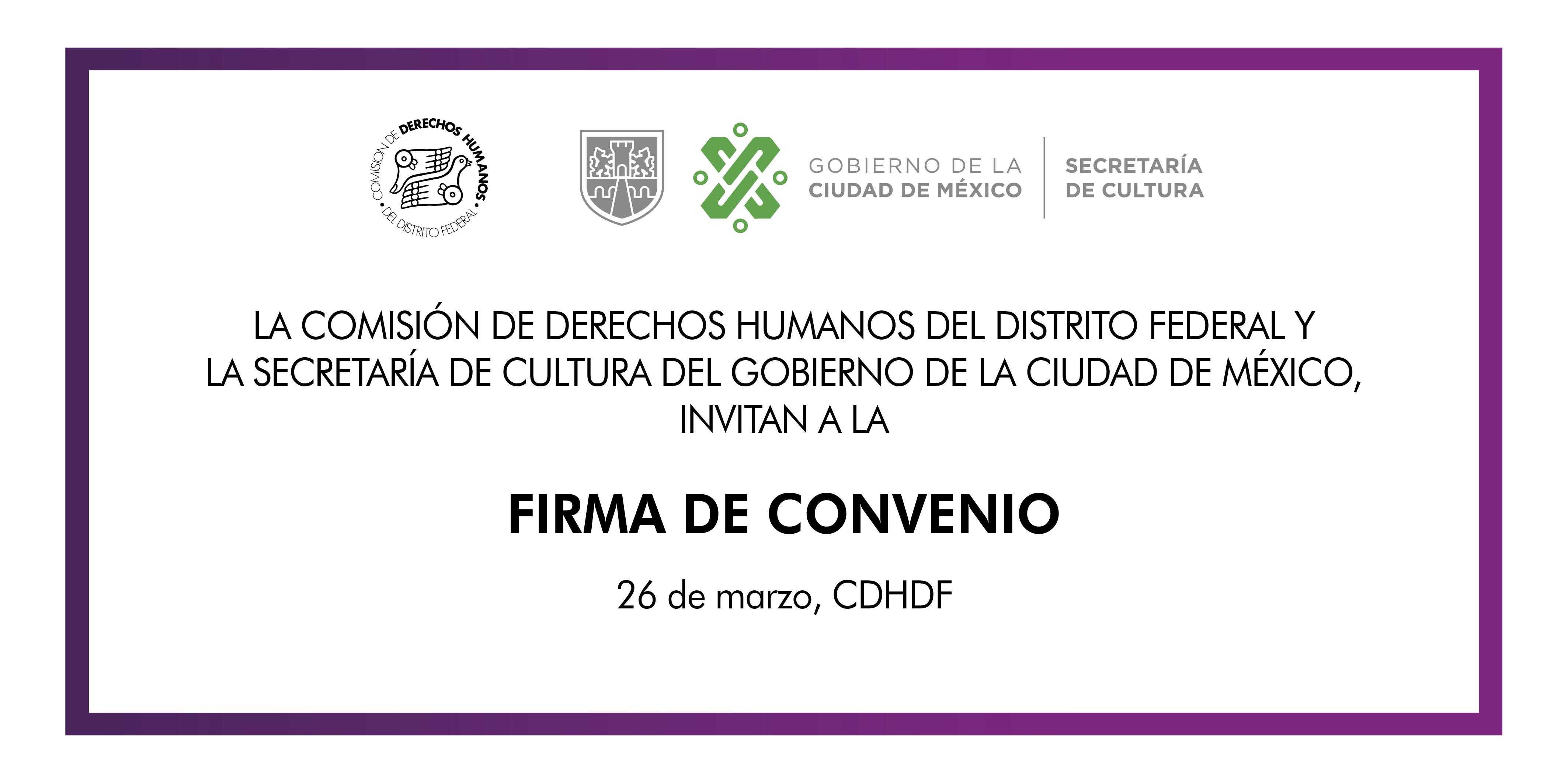 Firma de Convenio con la Secretaría de Cultura del Gobierno de la Ciudad de México. @ CDHDF