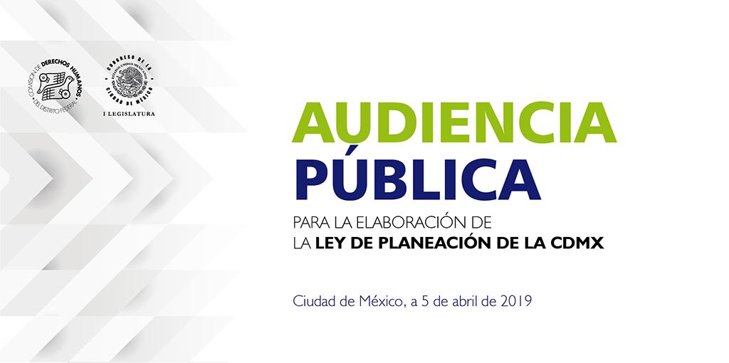 Audiencia Pública para la Elaboración de la Ley de Planeación de la Ciudad de México @ CDHDF