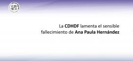 La CDHDF lamenta el sensible fallecimiento de Ana Paula Hernández